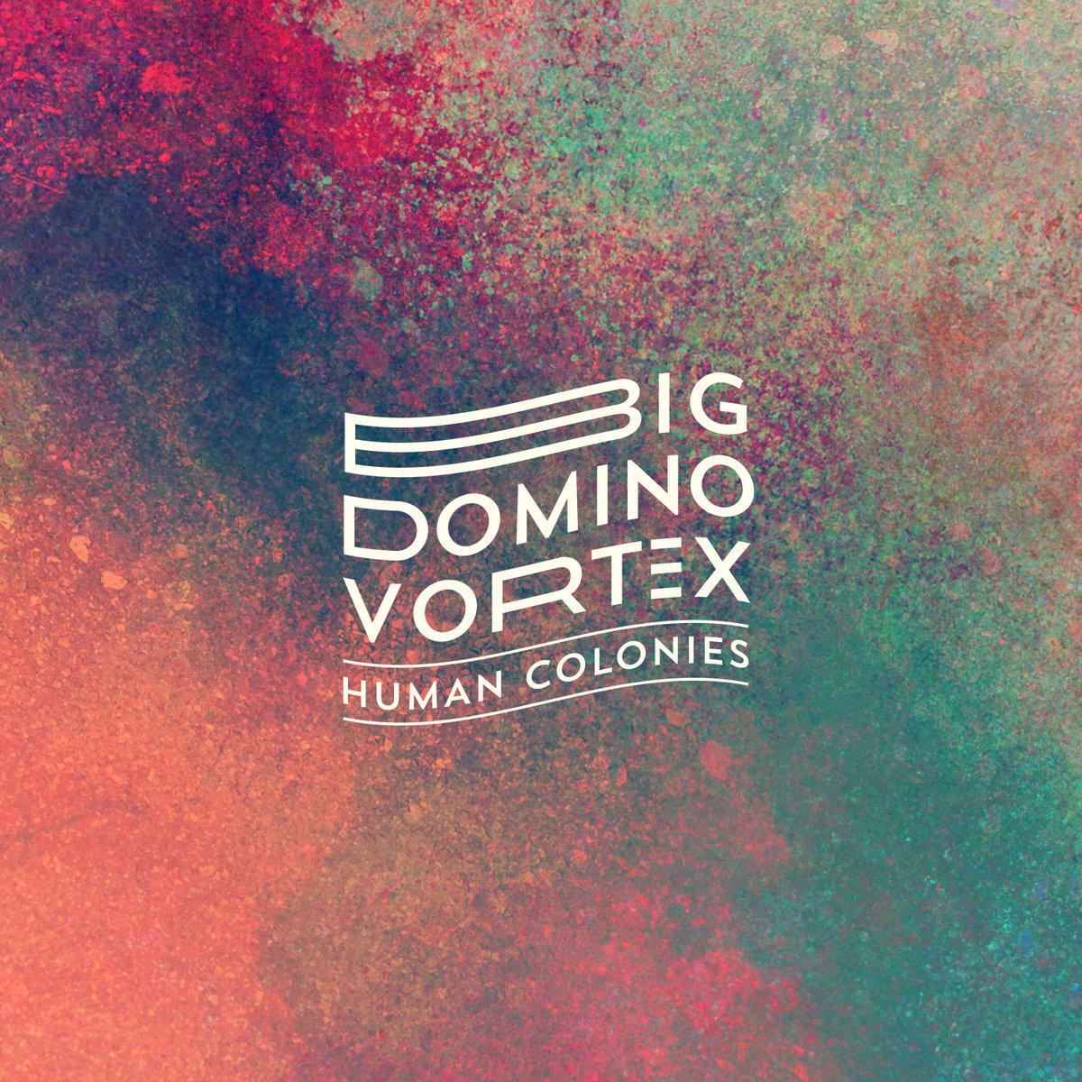 human-colonies-big-domino-vortex