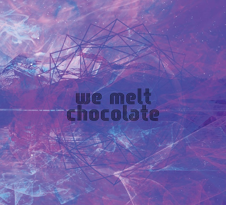 we melt chocolate